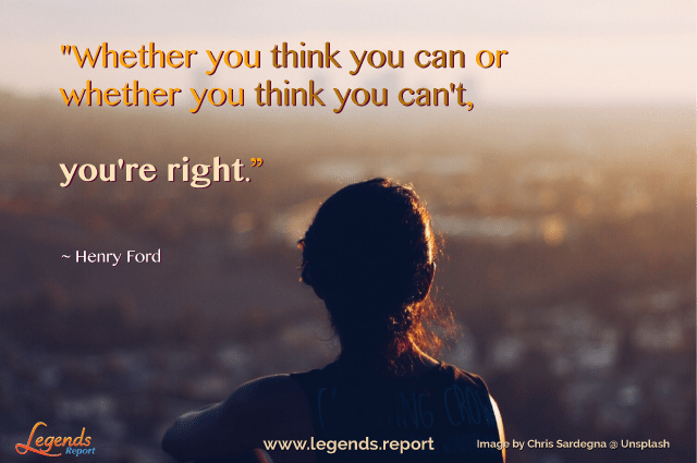 Legends Report quote - Henry-Ford---You're-Right