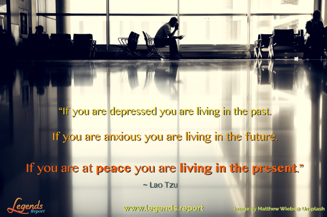 Legends-Report-Quote---Lao-Tzu---Living-present-moment
