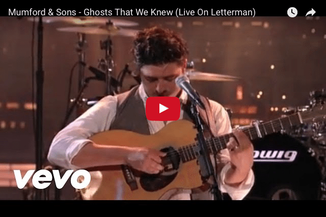 INSPIRING MUSIC: Mumford & Sons - Ghosts That We Knew