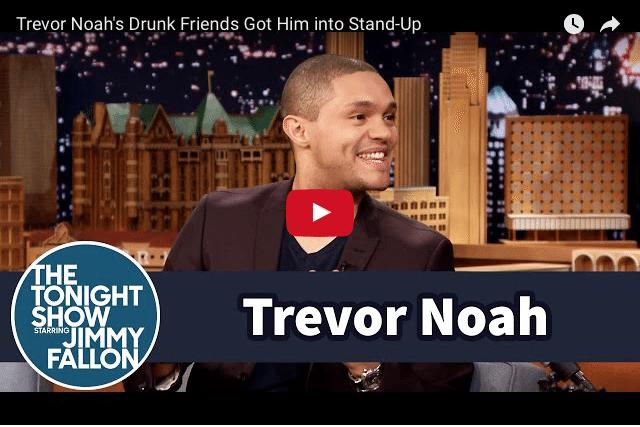 How Trevor Noah's Drunk Friends Got Him His Stand-Up Comedy Job!