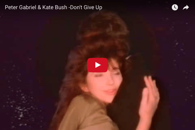 INSPIRING MUSIC: Peter Gabriel & Kate Bush - Don't Give Up