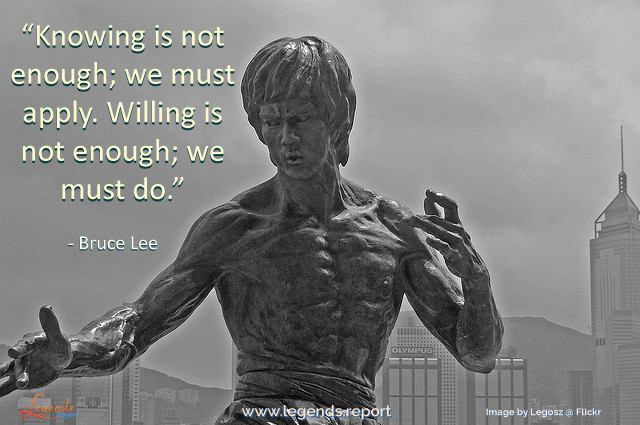 Legends Report Quote--Bruce Lee