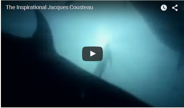 VIDEO - The Inspirational Jacques-Yves Cousteau