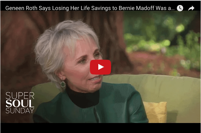 Geneen Roth - The Lady Who Lost Everything To Bernie Madoff And Became Happier!