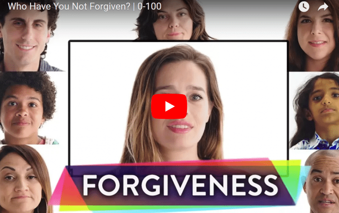 VIDEO - Is There Anyone In Your Life You Haven't Forgiven?